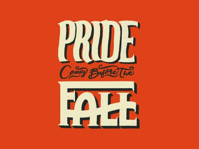 Pride/Fall the fall before comes letter lettering logo lettering art letters hand lettering typography quote lettering phrase saying falling fall pride