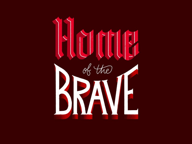Home of the Brave memorial day united states of america united states usa paid the price home of the brave typography type hand lettering lettering logo design freedom sacrifice courage home brave
