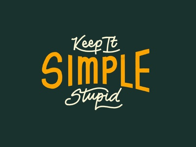 K.I.S.S. type typism goodtype typographic typography handmadetype letters handmade simplicity simplify hand lettering lettering designer problems quote phrase saying stupid keep it simple kiss