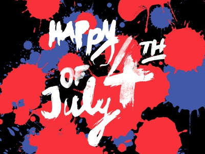 Happy 4th of July social media graphics fireworks splatters july 4th holiday hand lettering custom type illustration hand-done type