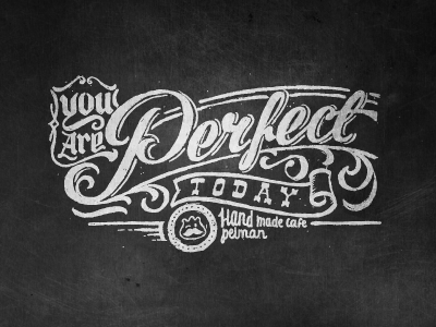You are perfect today lettering hand-writing custom-type sketch freehand script cafe black white vintage classic