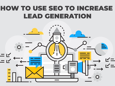 How To Use Seo To Increase Lead Generation business online marketing lead seo website design