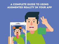 A Complete Guide to Using Augmented Reality in Your App
