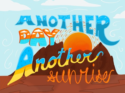 Another Day Another Sunrise Lettering graphicdesign procreate quote lettering drawing illustration design