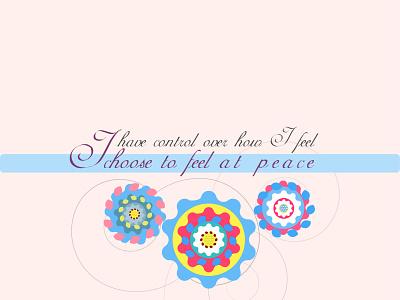 I choose to feel at peace hope design