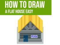 Flat house easy