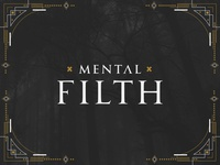 Mental Filth Brand Concept