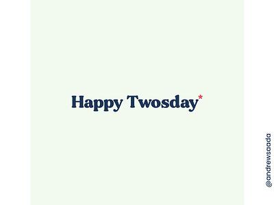 Happy Twosday vote typeface gentle tuesday twosday georgia type america typography