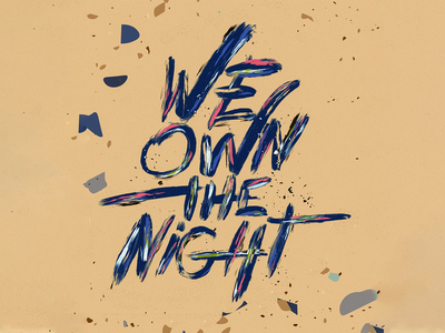 We Own The Night vector design typography poster typography design typography art typography illustration digital illustration design illustration art illustration