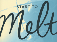 Start to Melt