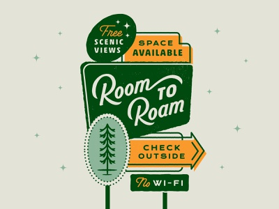 Room to Roam Sign hand lettering lodge hotel motel outdoors sign vintage type lockup script typography print lettering illustration