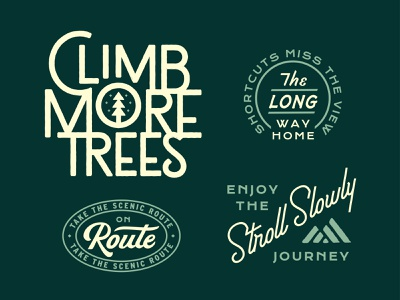 Climb More Trees vintage badge camp scenic route outdoors trees nature custom type type lockup lettering typography print script illustration