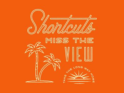 Shortcuts Miss The View outline sunrise sunset palm trees monoline brand custom type coast script typography print lettering illustration