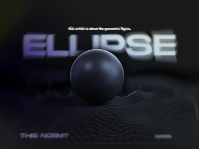 Ellipse ____ 00 dark graphic design figure geometric ellipse tool illustrator futurism typegraphy 3d dribbble shot