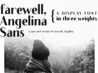 Farewell, Angelina Sans font