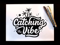 Catching The Vibe Lettering