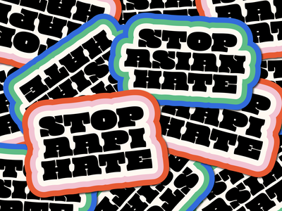 Stop Asian/AAPI Hate sticker hate social justice justice social good movement asian american asian aapi stop aapi hate stop asian hate racisim art typography identity logo branding graphic design graphic design