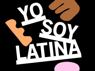 Yo Soy Latina identity layout american mexican hispanic statement latinx latina multicultural yo soy latina instagram social media typography illustration graphic design graphic design