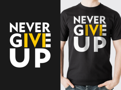 NEVER GIVE UP t-shir
