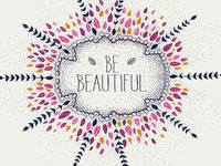 Be Beautiful