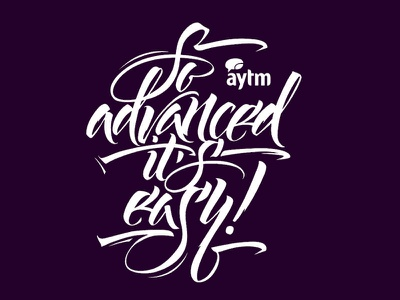 So advanced, it's easy! logotype lettering calligraphy