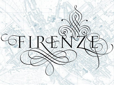 Florence - calligraphic idea of the city lettering florence firenze calligraphy