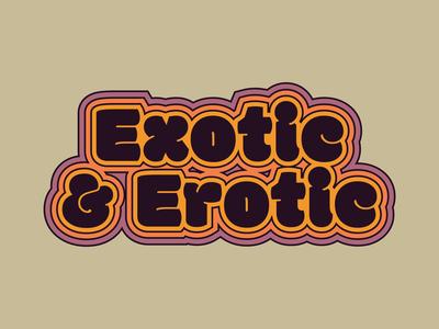 Exotic & Erotic