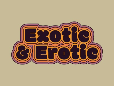 Exotic & Erotic design typography graphic design