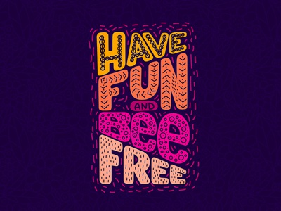 Have fun and bee free