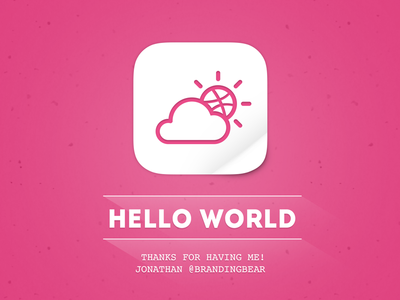 Hello World! My dribbble debut.
