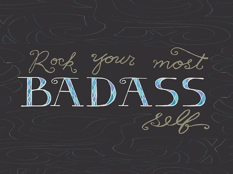 Rock Your Most Badass Self practice empowerment badass handwriting typography cursive script handtype handlettering