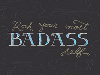Rock Your Most Badass Self