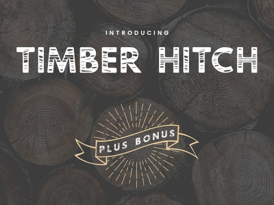 Timber Hitch Font + Bonus Elements nature outdoors lumber timber wood rustic lettering typography type font