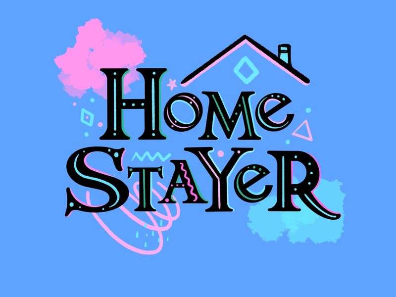 Be a Home stayer!