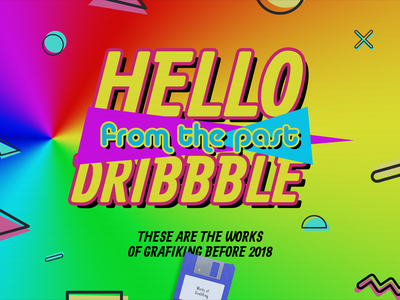 Hello from the past Dribbble! 90s vintage retro past old style old dribbble hello design