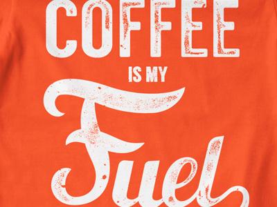 T Shirt Design 1500 fuel coffe typography distess morning