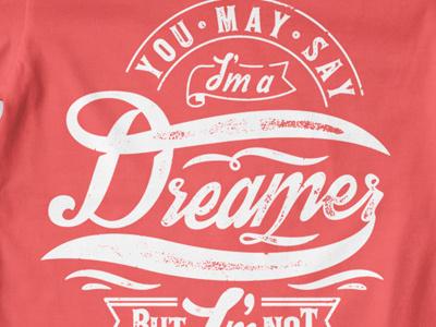 T Shirt Design 1512 typography print dreamer john lennon song beatles