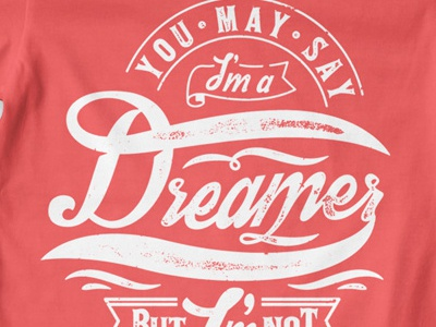 T Shirt Design 1512 typography print dreamer john lennon song beatles
