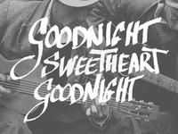 Goodnight, sweetheart.
