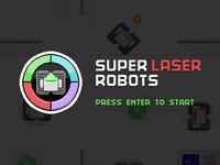 Super Laser Robots