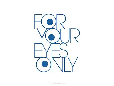 For Your Eyes Only Logo eyesight eyes glasses eyewear typography gometric design italy icon minimal branding logo