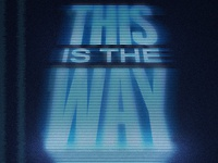 This is the Way - Sneak Peek star wars art hologram the mandalorian star wars this is the way