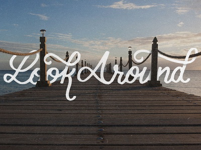 Look Around project365 brushscript typography lettering handlettering