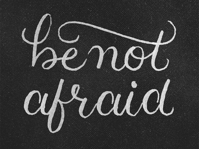 Be Not Afraid, Y'all project365 brushscript typography lettering handlettering