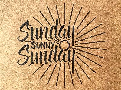 Sundayyyyyyyyy, Sunny Sundayyy project365 brushscript typography lettering handlettering