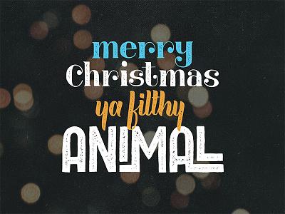 Merry Christmas, Ya Filthy Animal christmas letters hand lettered christmas hand lettered advent advent christmas brush lettering script lettering hand lettering