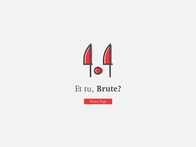Et tu, Brute? (404 web page error)