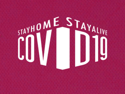 COVID19 - STAY HOME, STAY ALIVE