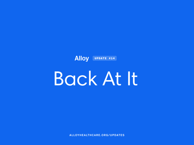 Back At It –Alloy #14 project alloy process startup healthcare emr ehr