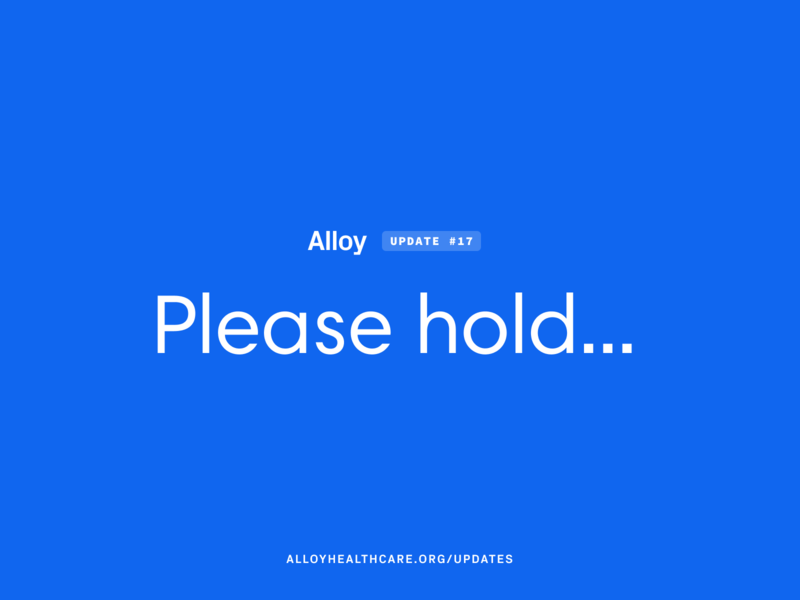 Alloy #17 – Please Hold... healthcare app emr project alloy ehr healthcare